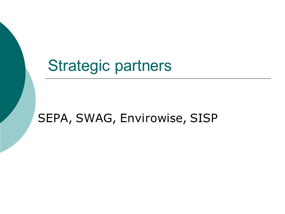 Strategic partners SEPA, SWAG, Envirowise, SISP