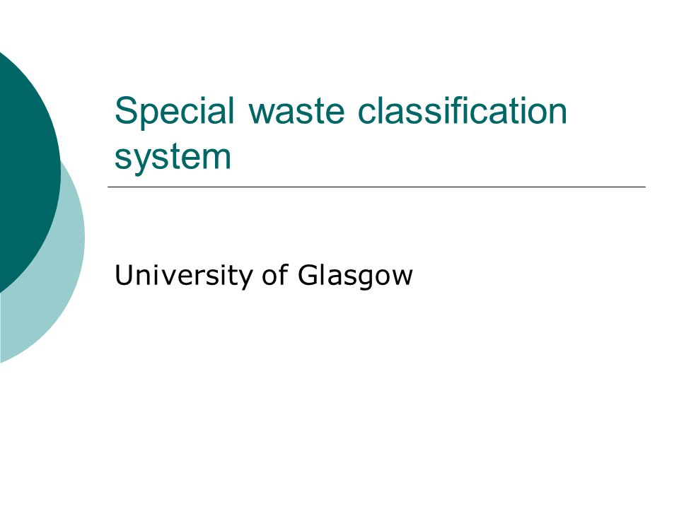 Special waste classification system University of Glasgow