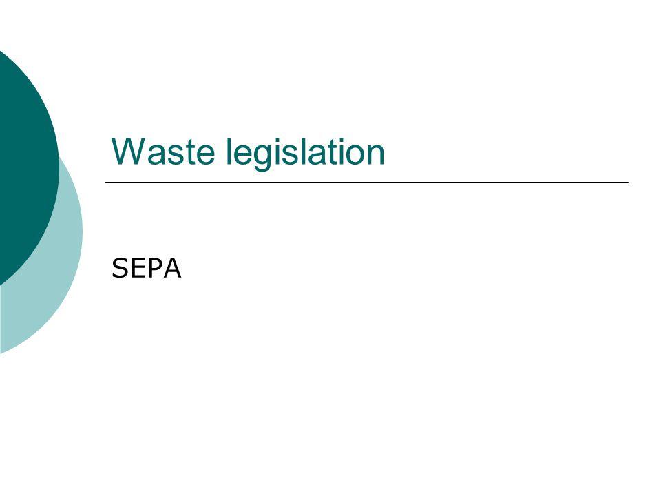Waste legislation SEPA