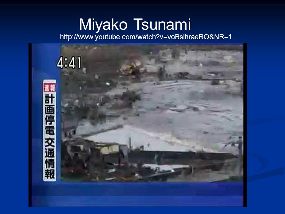 Miyako Tsunami http://www.youtube.com/watch v=voBsihraeRO&NR=1
