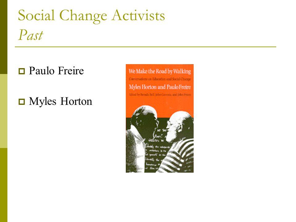 Social Change Activists Past  Paulo Freire  Myles Horton