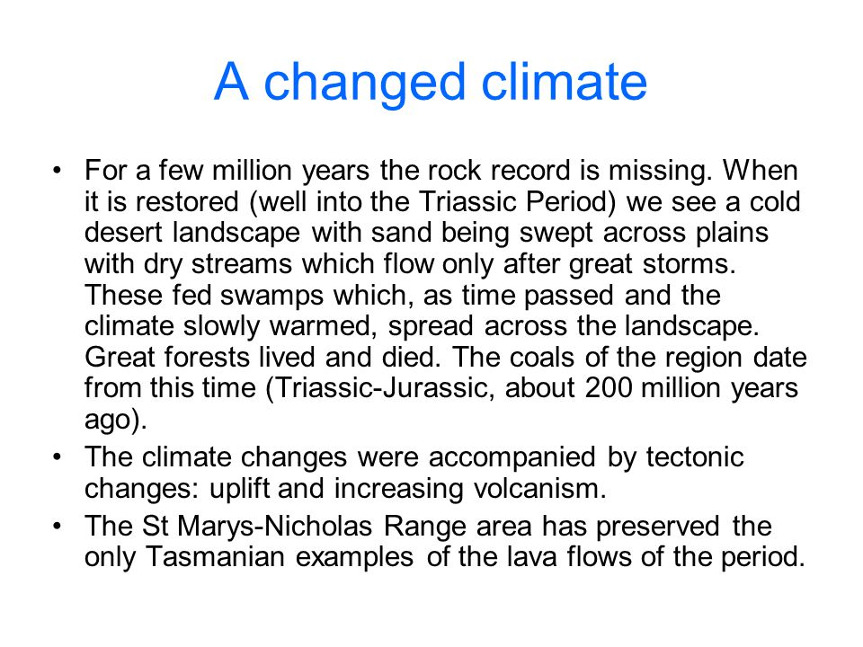 A changed climate For a few million years the rock record is missing.