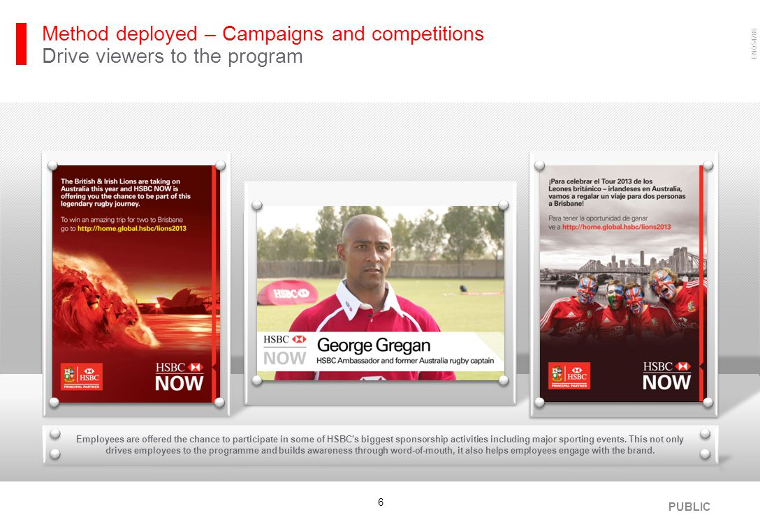 ENQ54786 6 Method deployed – Campaigns and competitions Drive viewers to the program PUBLIC