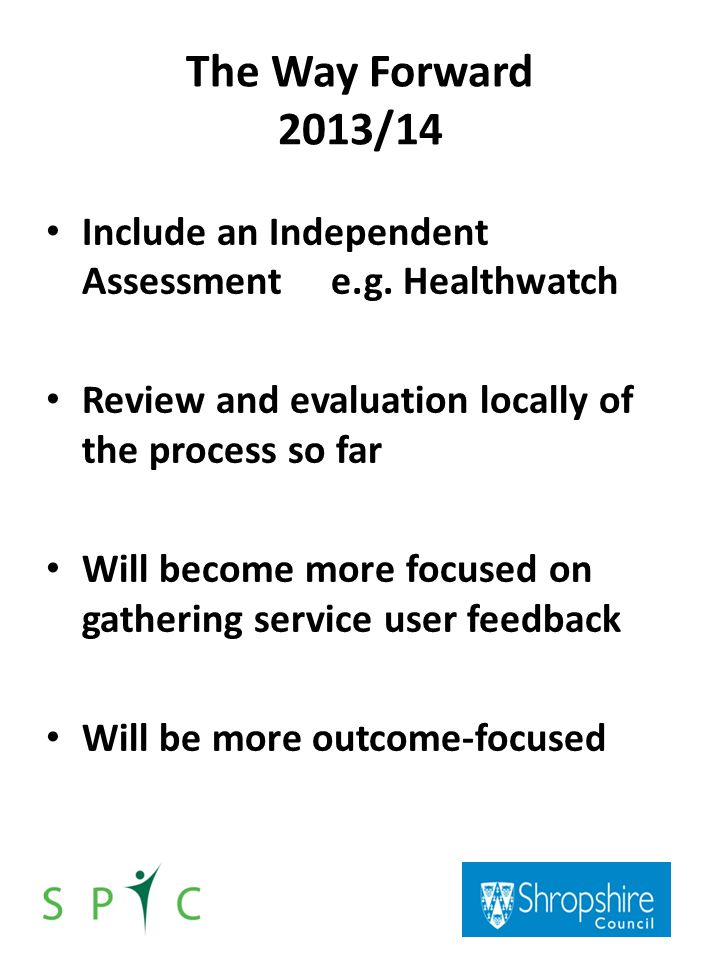 The Way Forward 2013/14 Include an Independent Assessment e.g.