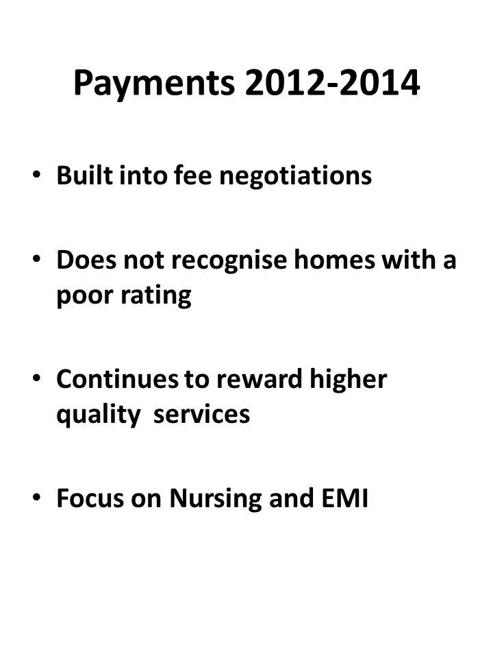 Care Home Payments 2012 to 2014 Year 1 Uplift table StarNursing EMIResidential EMINursing Non EMI Residential Non EMI 0tbc 12.75%1.50%2.75% 24.50%2.50%3.50%3.00% 36.00%3.00%4.50%3.50% Year 2 Uplift table StarNursing EMIResidential EMINursing Non EMI Residential Non EMI 0tbc 11.00% 21.75%1.50%1.75%1.50% 32.50%2.00%2.50%2.00% Residential & Nursing