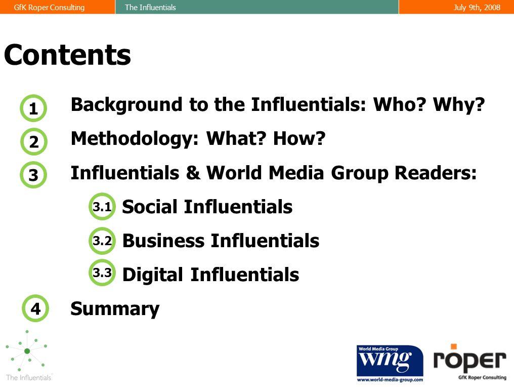 GfK Roper ConsultingThe InfluentialsJuly 9th, 2008 Summary 4
