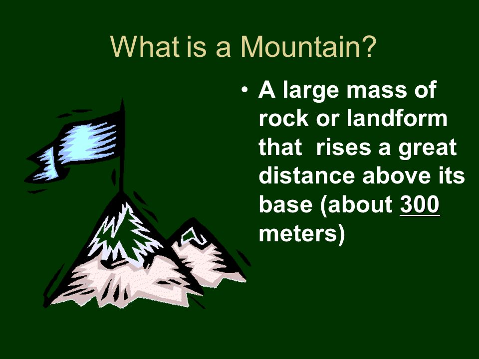 What is a Mountain.