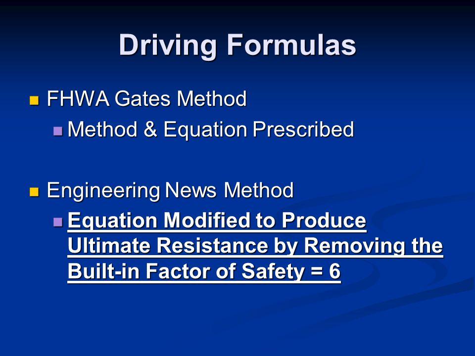 FHWA Gates Method FHWA Gates Method Method & Equation Prescribed Method & Equation Prescribed Engineering News Method Engineering News Method Equation