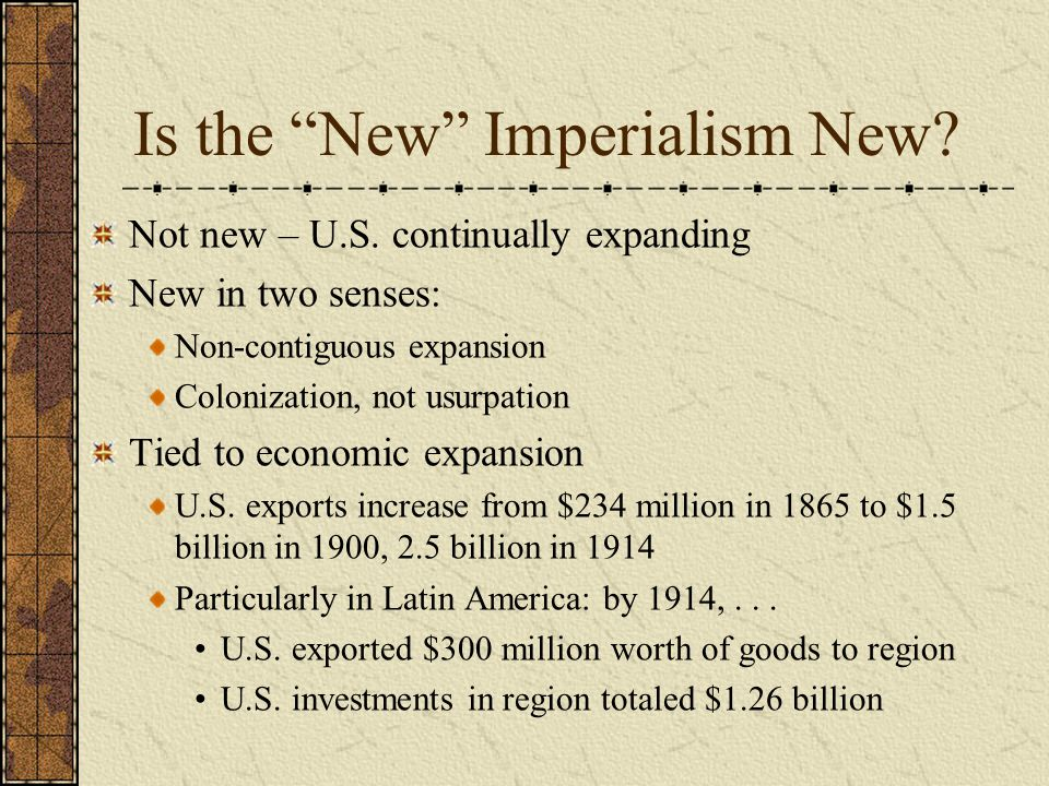 Is the New Imperialism New. Not new – U.S.