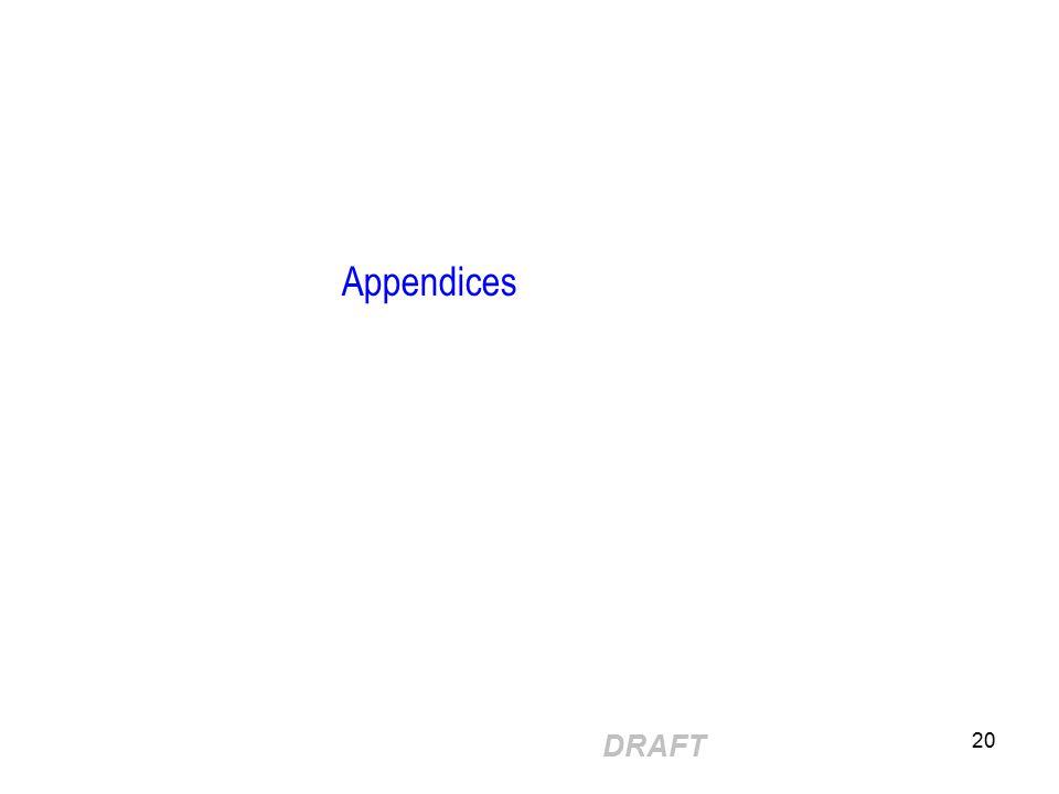 DRAFT 20 Appendices