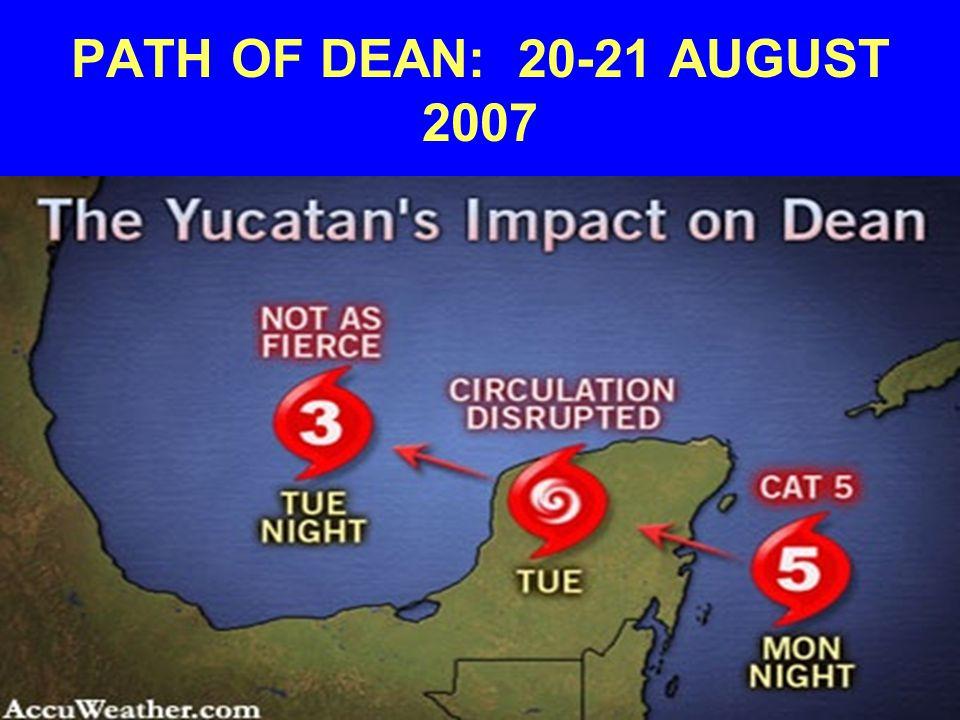 PATH OF DEAN: 20-21 AUGUST 2007
