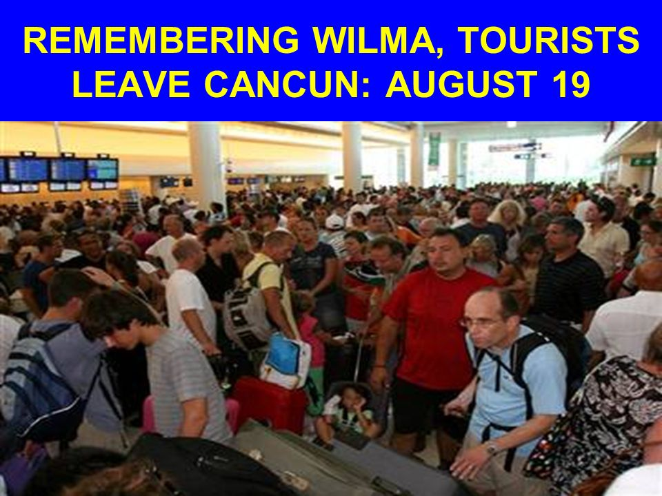 REMEMBERING WILMA, TOURISTS LEAVE CANCUN: AUGUST 19