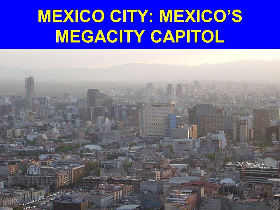 MEXICO CITY: MEXICO'S MEGACITY CAPITOL