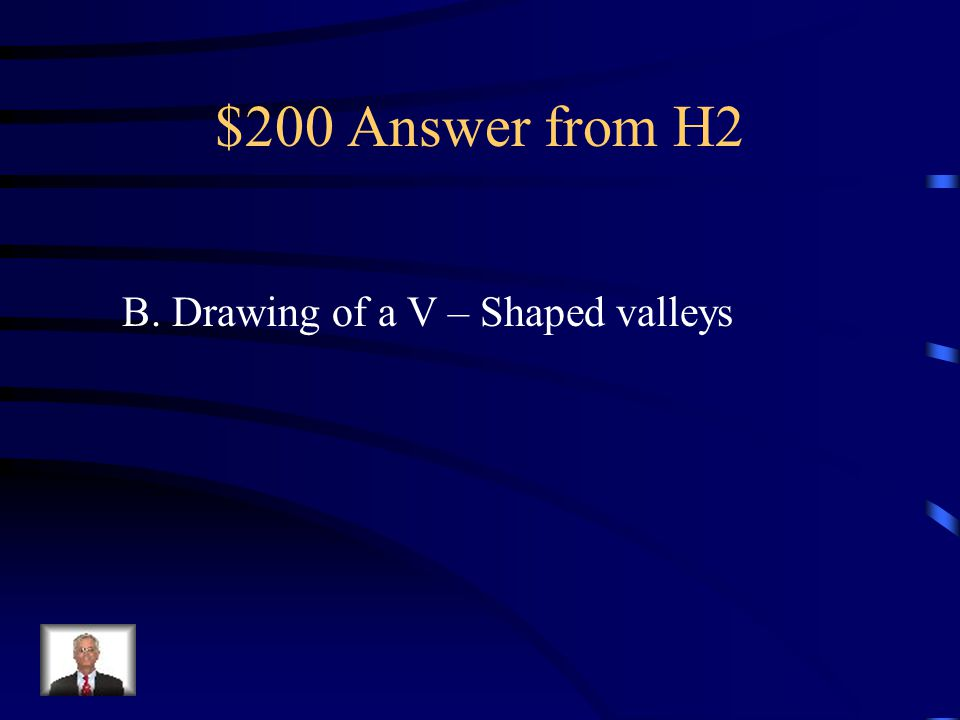 $200 Question from H2 A model was used to show how water carves out a canyon.