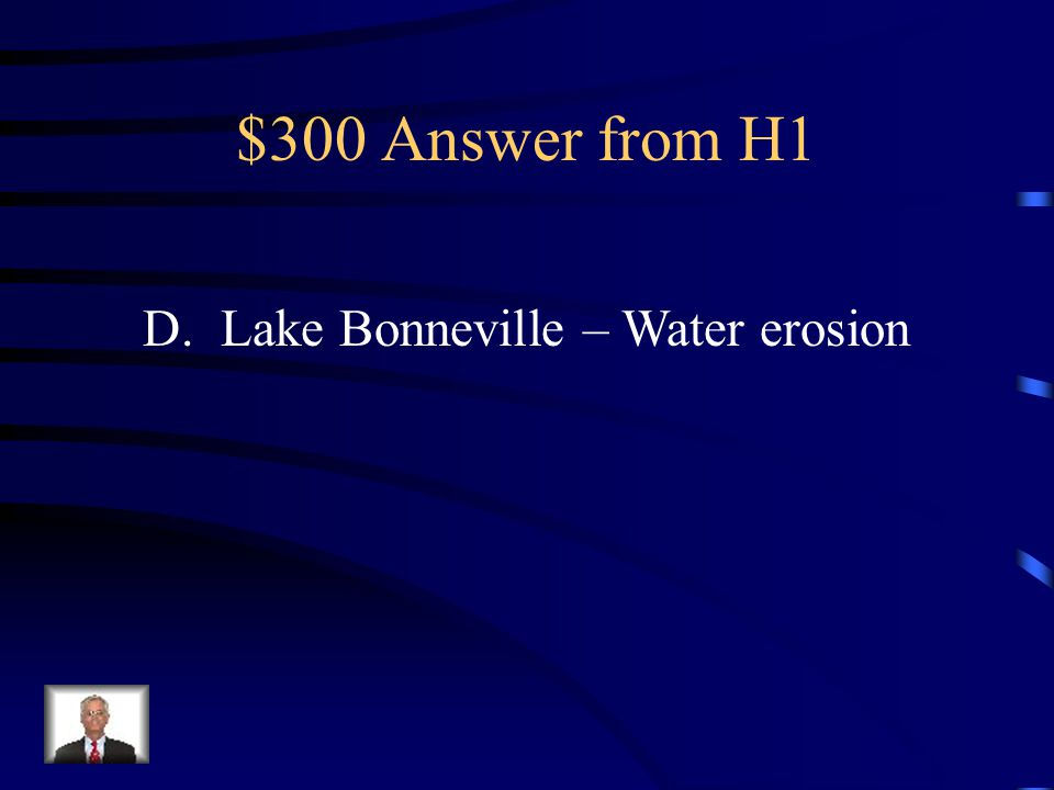 $300 Question from H1 Look at the chart below to answer the question. Which of the following geological formations was most recent? A. Utah under warm