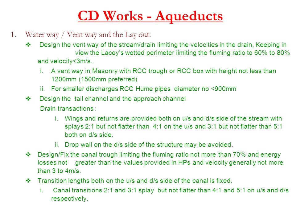 CD Works - Aqueducts 1.Water way / Vent way and the Lay out:  Design the vent way of the stream/drain limiting the velocities in the drain, Keeping i