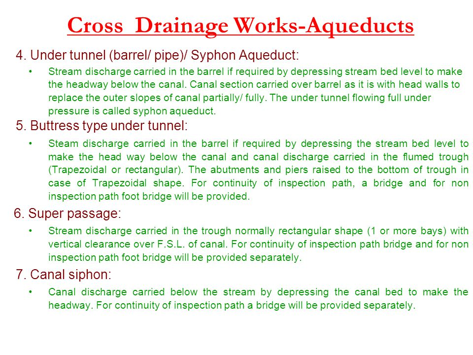 Cross Drainage Works-Aqueducts 4. Under tunnel (barrel/ pipe)/ Syphon Aqueduct: Stream discharge carried in the barrel if required by depressing strea