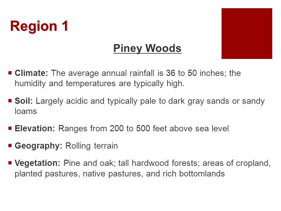 Region 2 Cross Timbers or Oak Woods & Prairies  Climate: Average annual rainfall 28 to 40 inches per year.