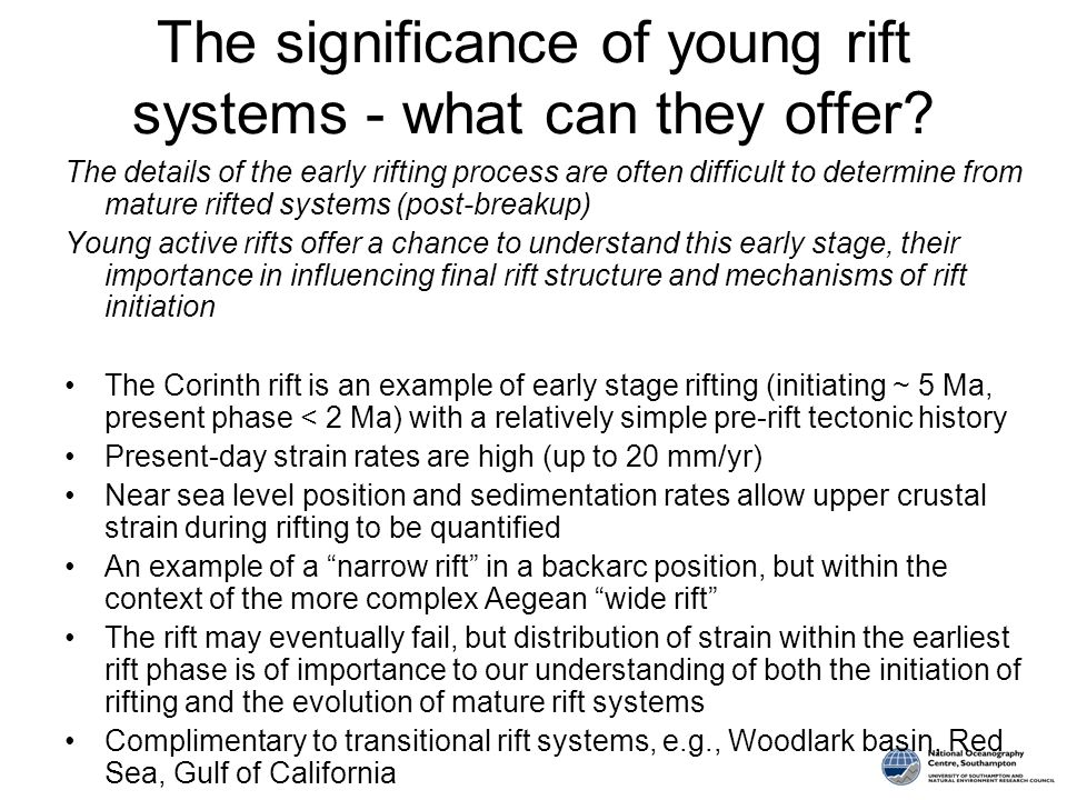 The significance of young rift systems - what can they offer.