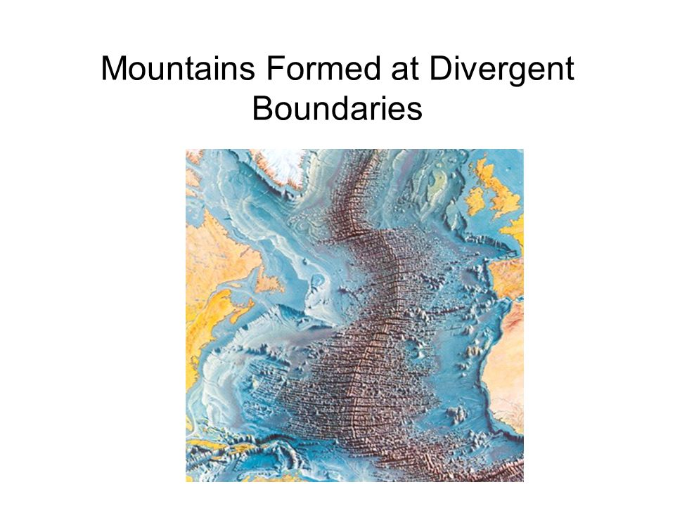 Mountains Formed at Divergent Boundaries