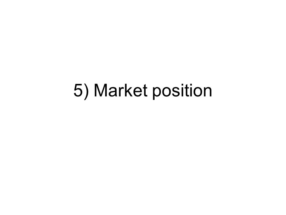 5) Market position