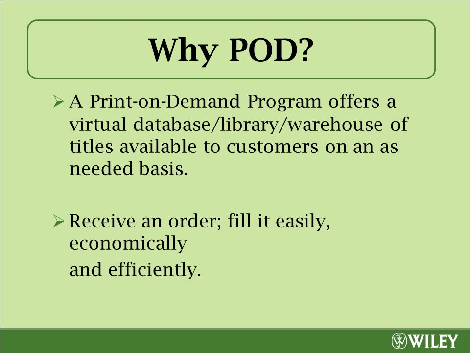 Why POD.
