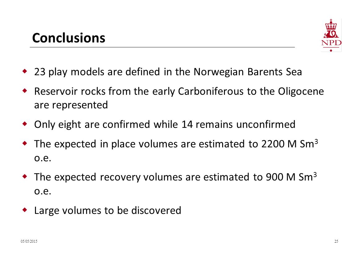 Conclusions  23 play models are defined in the Norwegian Barents Sea  Reservoir rocks from the early Carboniferous to the Oligocene are represented  Only eight are confirmed while 14 remains unconfirmed  The expected in place volumes are estimated to 2200 M Sm 3 o.e.