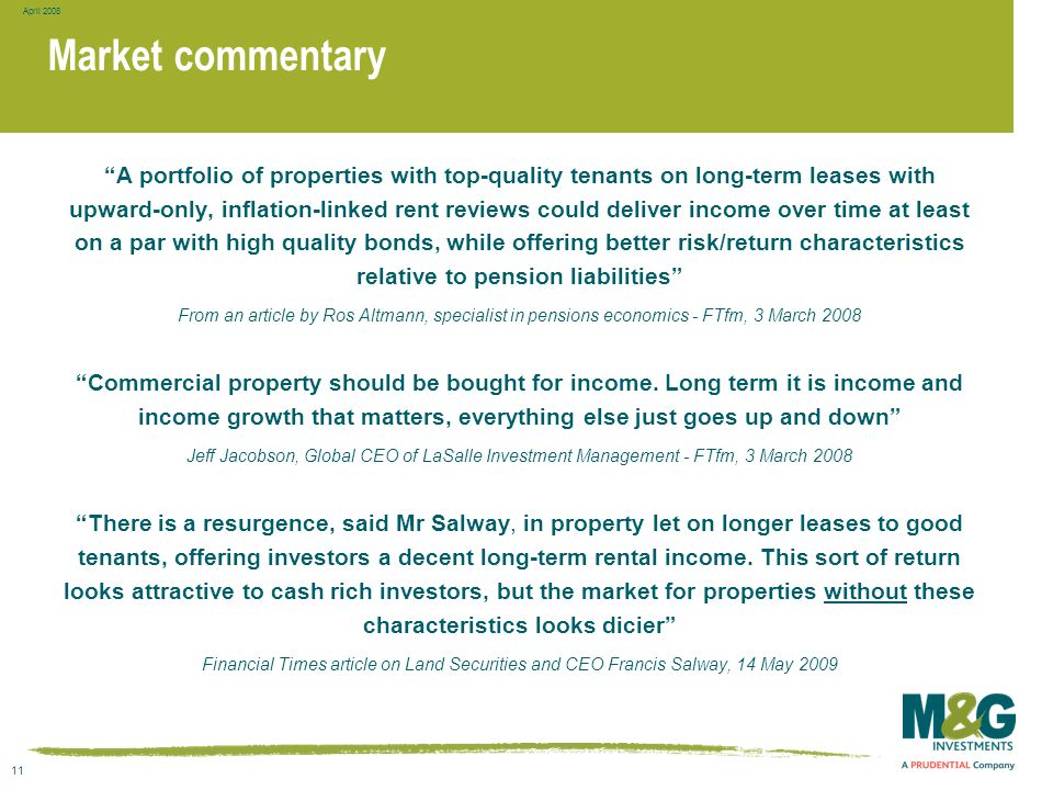 "11 April 2008 Market commentary ""A portfolio of properties with top-quality tenants on long-term leases with upward-only, inflation-linked rent review"