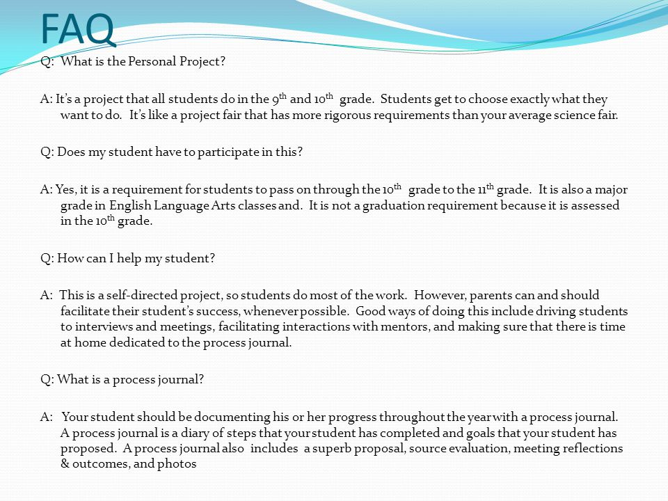 FAQ Q: What is the Personal Project.