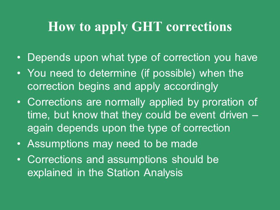 How to apply GHT corrections Depends upon what type of correction you have You need to determine (if possible) when the correction begins and apply ac