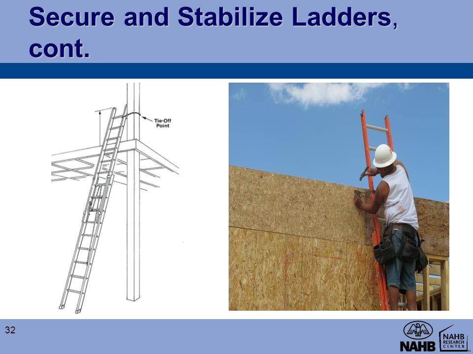 Secure and Stabilize Ladders, cont. 32