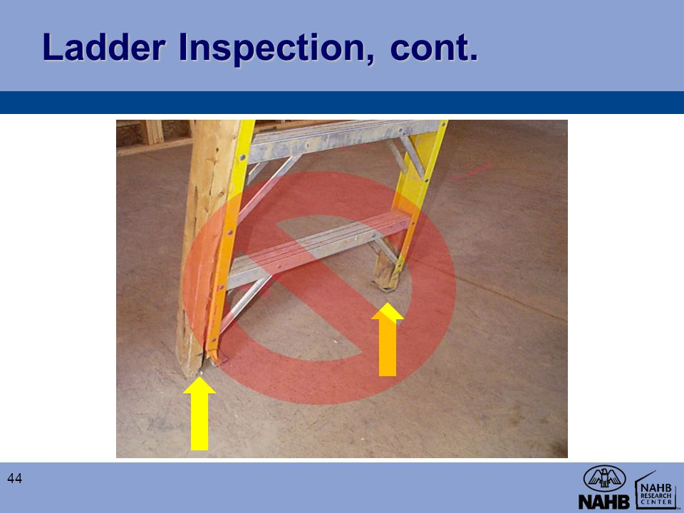 Ladder Inspection, cont. 44