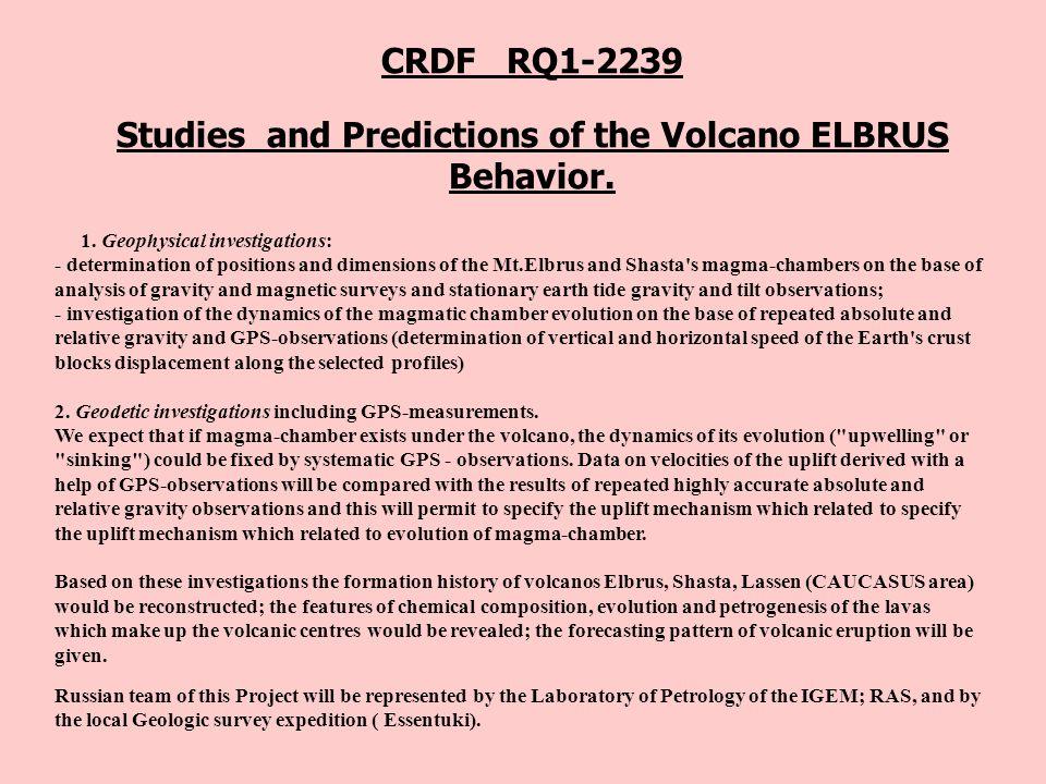 CRDF RQ1-2239 Studies and Predictions of the Volcano ELBRUS Behavior.