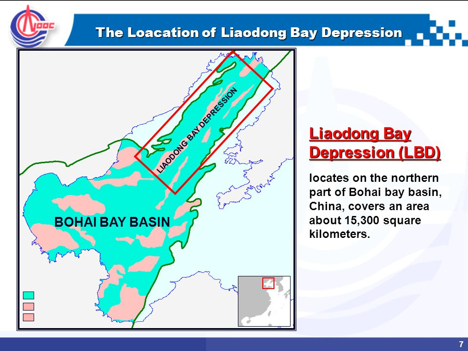 7 The Loacation of Liaodong Bay Depression BOHAI BAY BASIN LIAODONG BAY DEPRESSION Liaodong Bay Depression (LBD) locates on the northern part of Bohai bay basin, China, covers an area about 15,300 square kilometers.