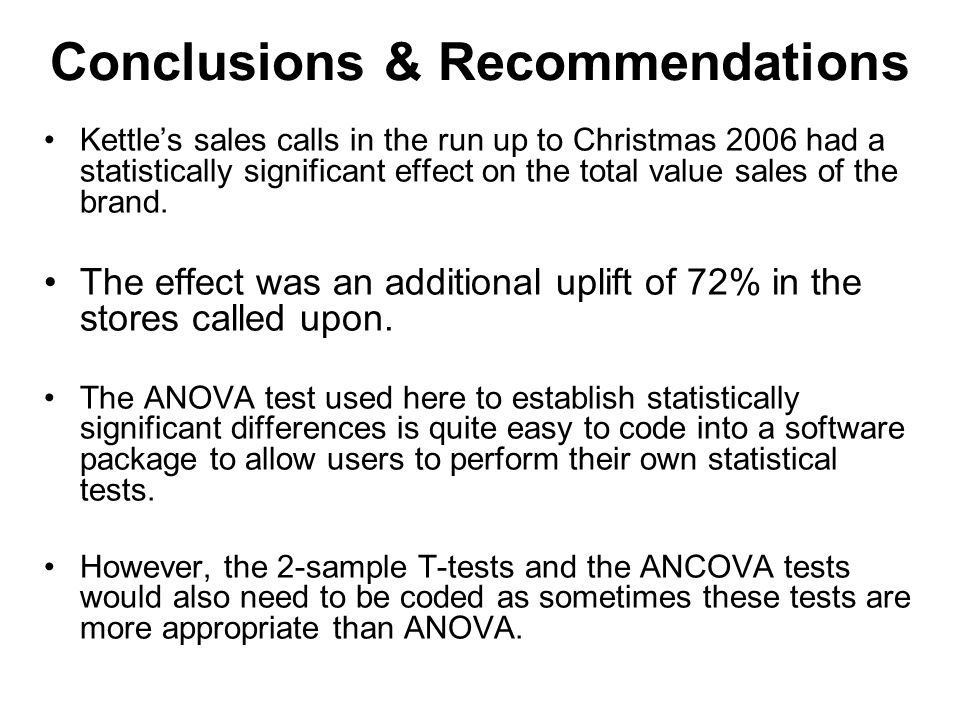 Conclusions & Recommendations Kettle's sales calls in the run up to Christmas 2006 had a statistically significant effect on the total value sales of