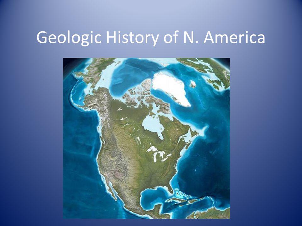 Geologic History of N. America