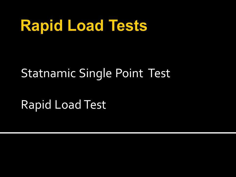 Statnamic Single Point Test Rapid Load Test
