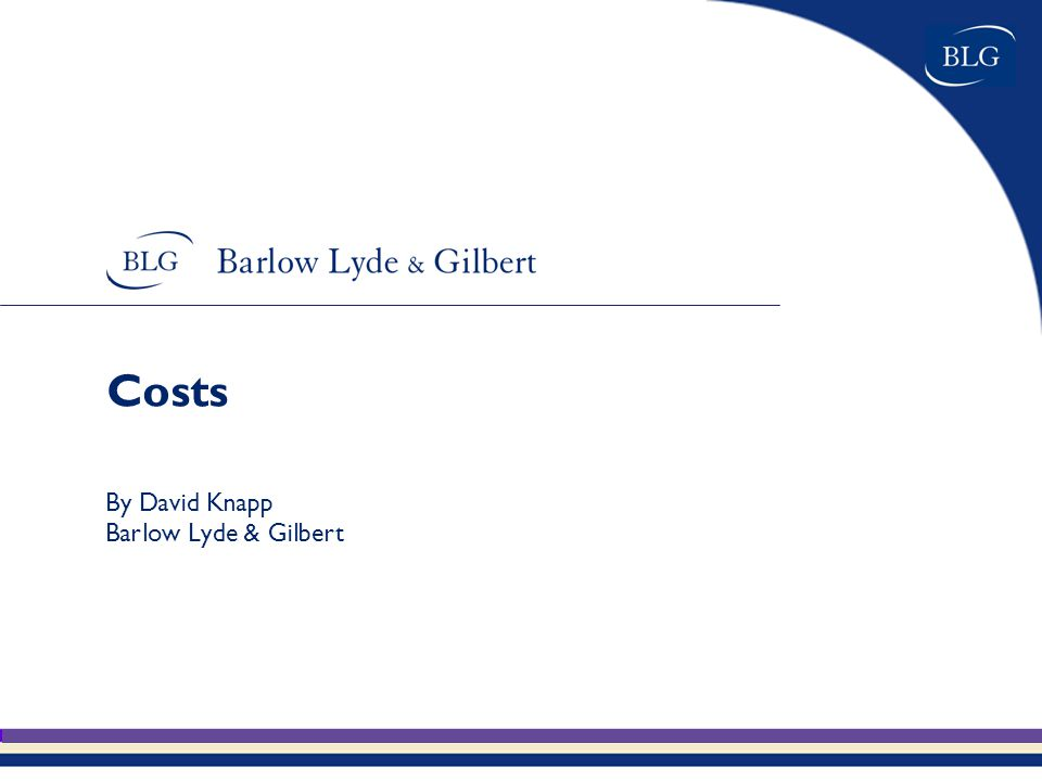 Costs By David Knapp Barlow Lyde & Gilbert