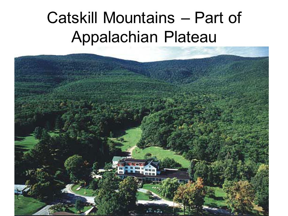 Catskill Mountains – Part of Appalachian Plateau