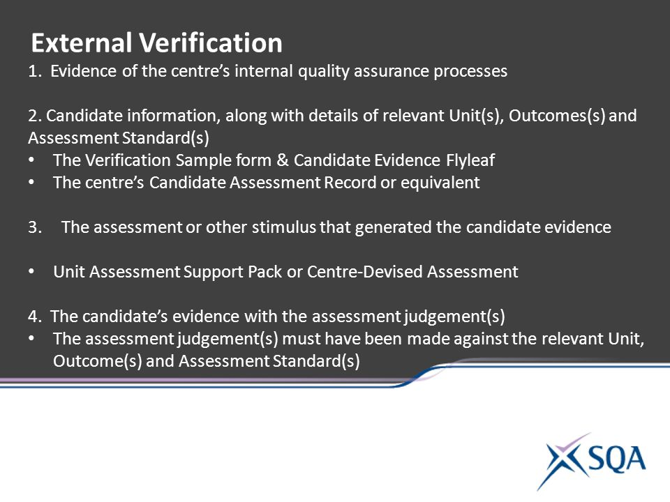 1. Evidence of the centre's internal quality assurance processes 2.