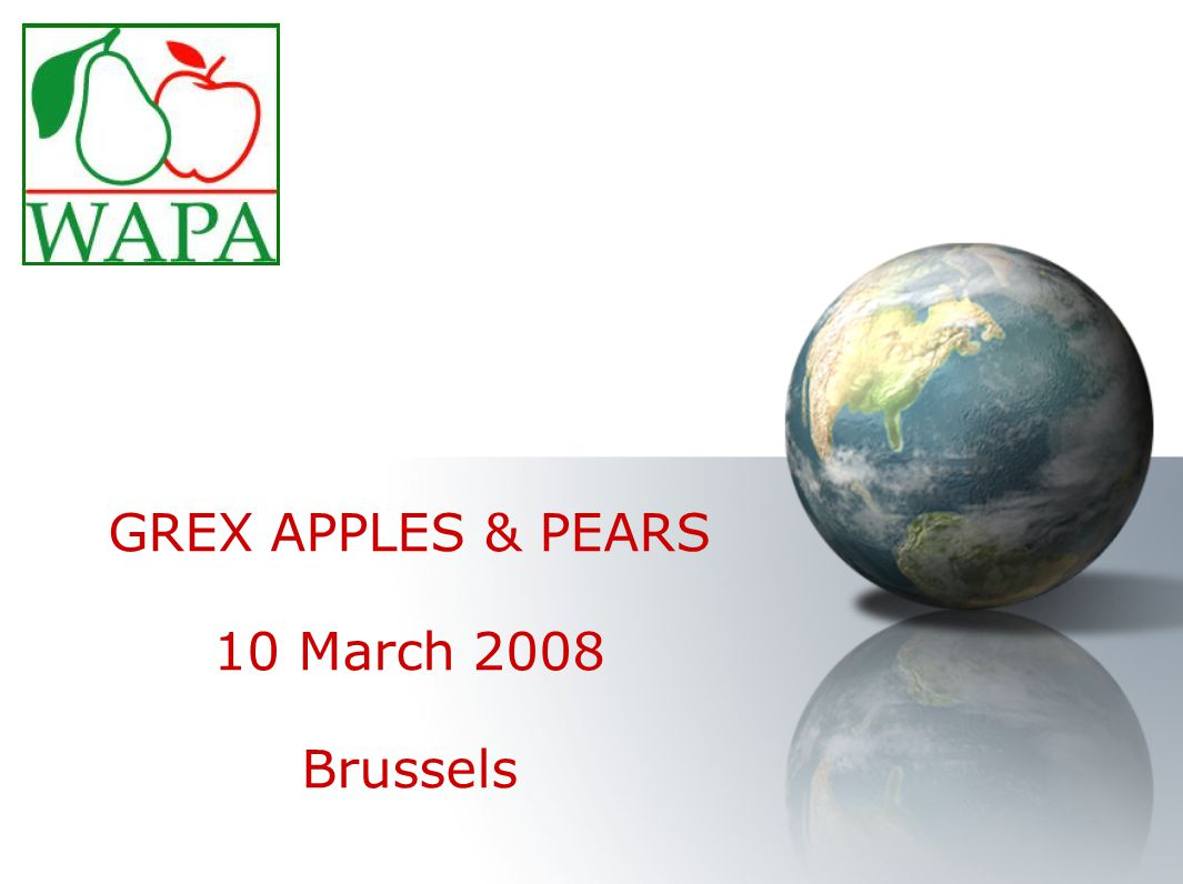 GREX APPLES & PEARS 10 March 2008 Brussels