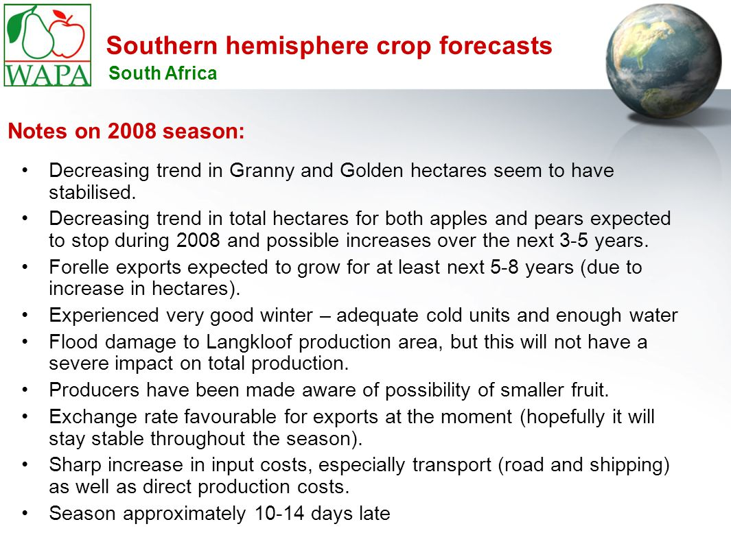 Southern hemisphere crop forecasts Decreasing trend in Granny and Golden hectares seem to have stabilised. Decreasing trend in total hectares for both
