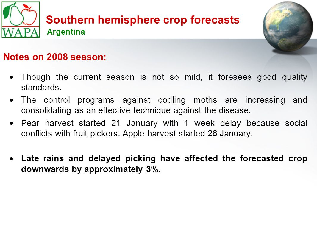 Southern hemisphere crop forecasts  Though the current season is not so mild, it foresees good quality standards.