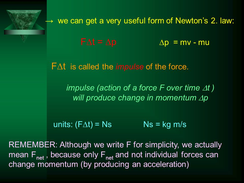 → we can get a very useful form of Newton's 2.