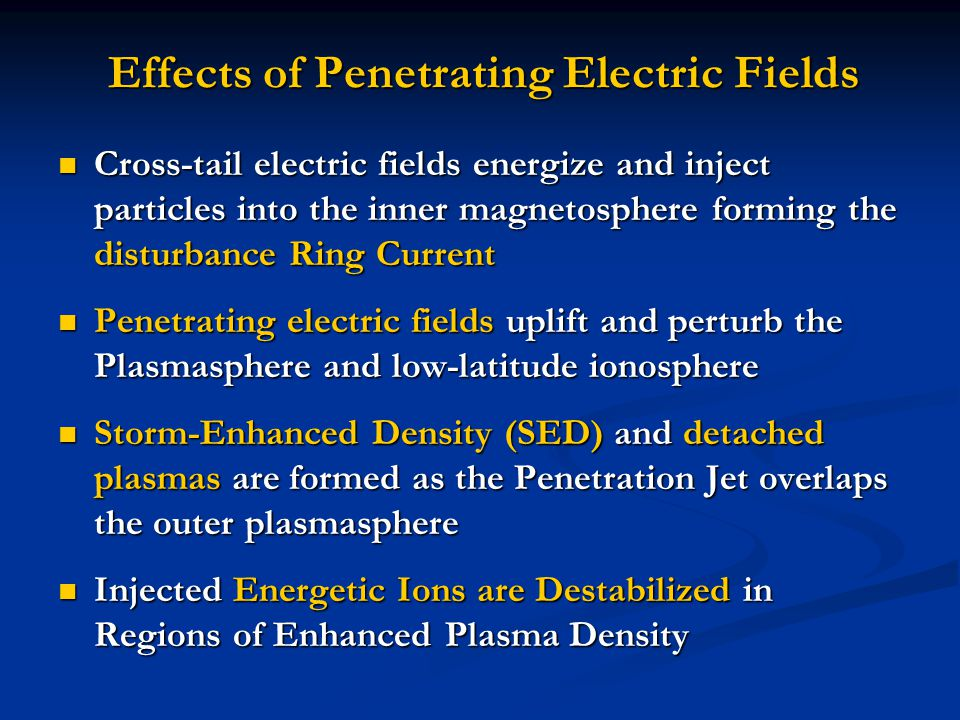 Effects of Penetrating Electric Fields Cross-tail electric fields energize and inject particles into the inner magnetosphere forming the disturbance R