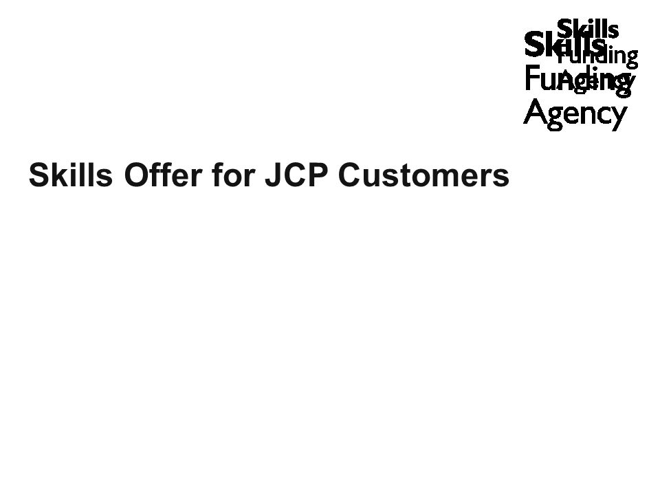 Skills Offer for JCP Customers