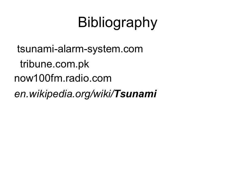 Bibliography tsunami-alarm-system.com tribune.com.pk now100fm.radio.com en.wikipedia.org/wiki/Tsunami