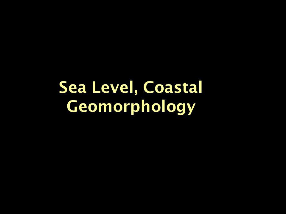Sea Level, Coastal Geomorphology