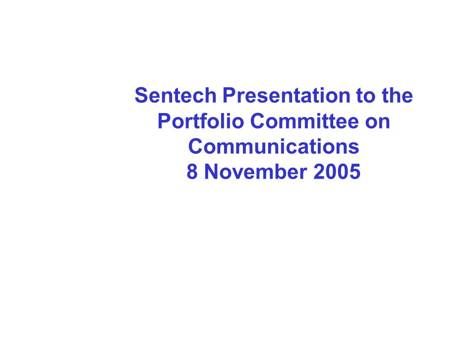Sentech Presentation to the Portfolio Committee on Communications 8 November 2005