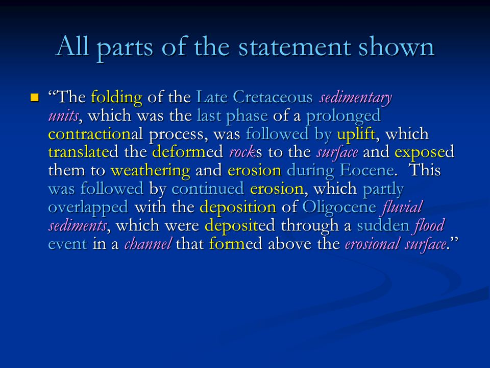 "All parts of the statement shown ""The folding of the Late Cretaceous sedimentary units, which was the last phase of a prolonged contractional process,"